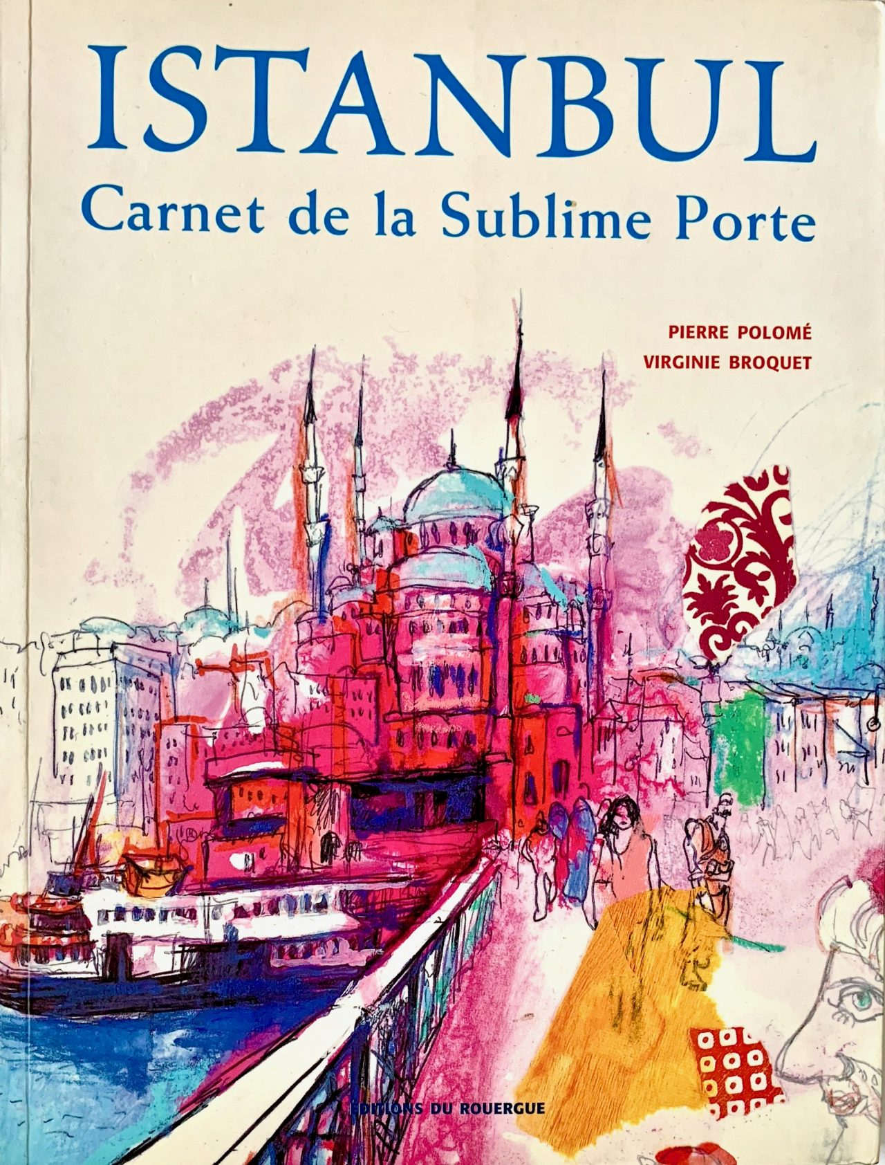 2 Istanbul, éditions du Rouergue, 2014