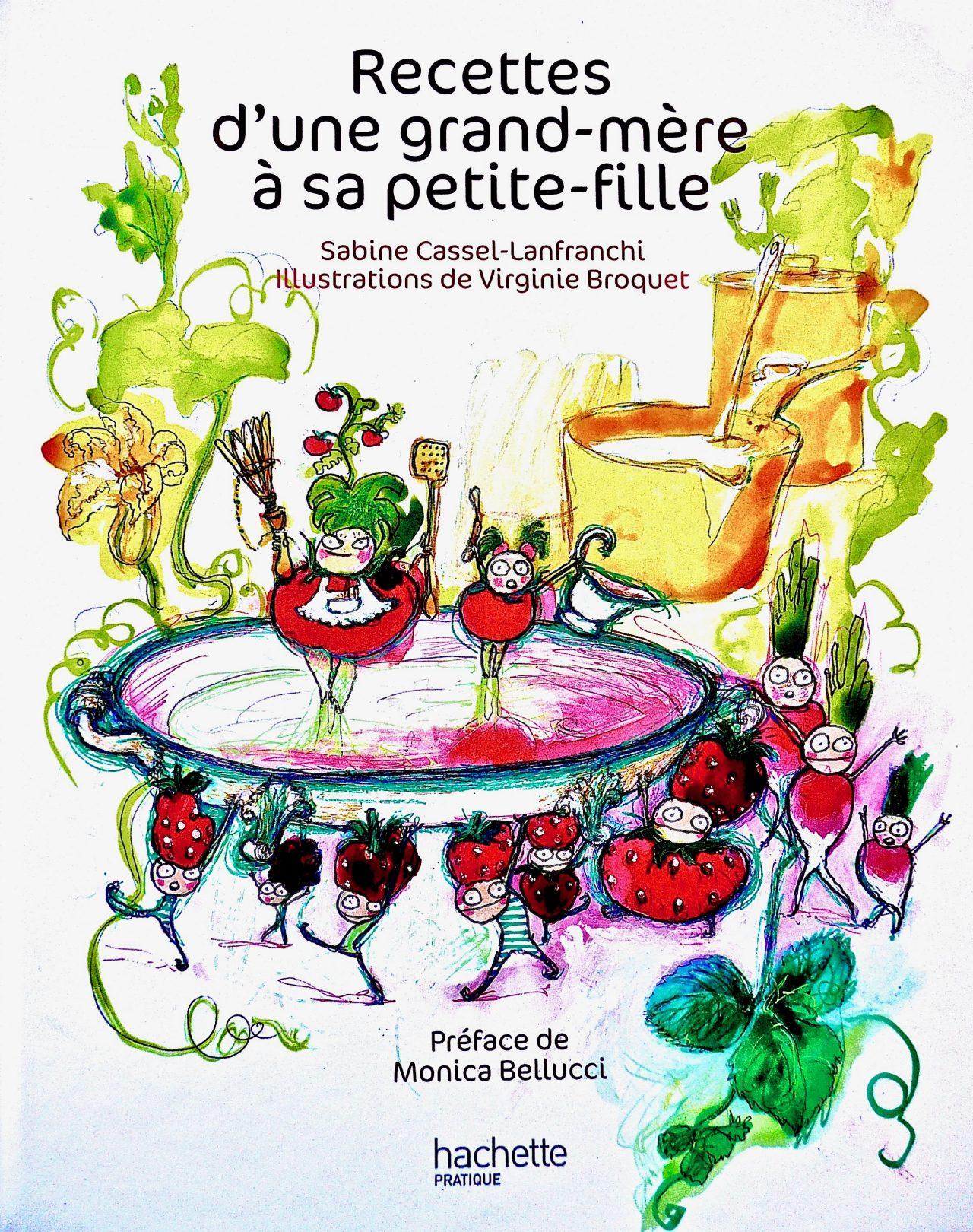 3 Recettes d'une grand-mère à sa petite-fille, éditions Hachette, 2009